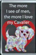 'The more I see of men...' Cavalier Fridge Magnet