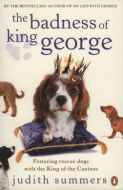 My life with George ct'd - The Badness of King George
