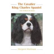 The Cavalier King Charles Spaniel (World of Dogs) by Margaret Workman