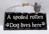 Spoiled Rotten Sign