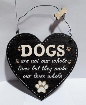Dogs make our lives whole Sign